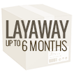 Layaway Up To 6 Months