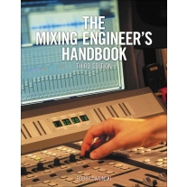 The Mixing Engineer'S Handbook (3rd Edition)